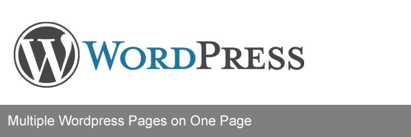 Multiple WordPress Pages on One Page
