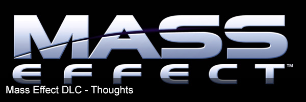 My Thoughts on the Mass Effect DLC