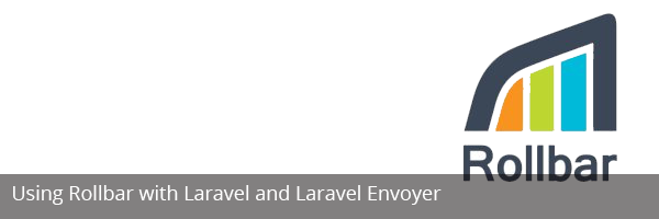 Using Rollbar with Laravel and Laravel Envoyer