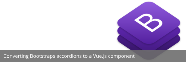 Converting Bootstrap collapse to a VueJS Component