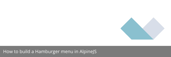 How to build a Hamburger menu in AlpineJS